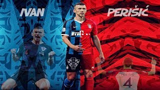 Ivan Perisic 2019 - Welcome to FC Bayern