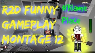 Roblox | R2D | Funny Moments 12 - #BlamePlace, Best Glitch EVER!