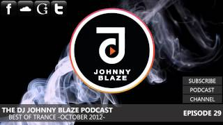 The DJ Johnny Blaze Podcast - Best Of Trance October 2012 (EP.29)