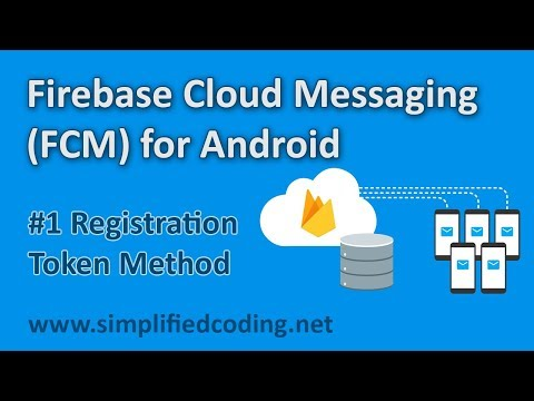 #1 Firebase Cloud Messaging Tutorial for Android - Registration Token Method