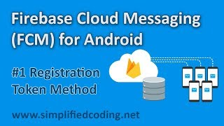 #1 Firebase Cloud Messaging Tutorial for Android - Registration Token Method