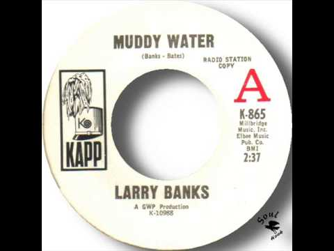 Larry Banks   Muddy Water