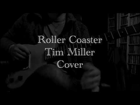Tim Miller / Roller Coaster (Cover)