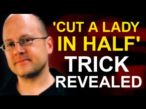 'CUT A LADY IN HALF' MAGIC TRICK REVEALED - YouTube