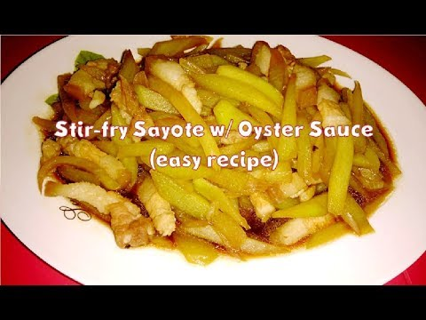 Stir-fry Sayote With Oyster Sauce (easy Recipe)