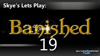 Banished LP #19 - Growing Fast (400+ Pop) Skye's Lets Play Banished