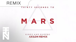 30 Seconds To Mars - Kings & Queens (Axilon Trap Remix)