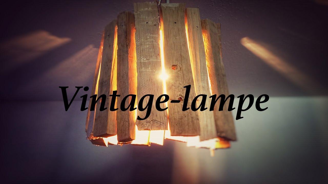 Diy Vintagelampe Aus Palettenholz Youtube