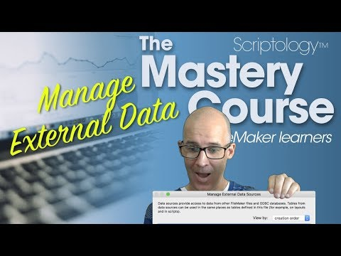 Lesson #8: The environment - Manage External Data Sources - Scriptology Mastery Course for FileMaker