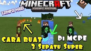 CARA BUAT 3 SEPATU SUPER DI MCPE!!TANPA MOD!!-Tutorial Minecraft #2
