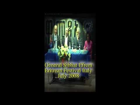 General Sibhat Efrem፡ Eritrea`s Role in Horn of Africa/ጀነራል ስብሃት ኤፍረም መደረ፡ ወያነ ክፈልጥ ዝደለየ ንህ.ግ ይሕተት
