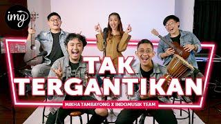 Mikha Tambayong Ft. Indomusikteam Tak Tergantikan Mp3