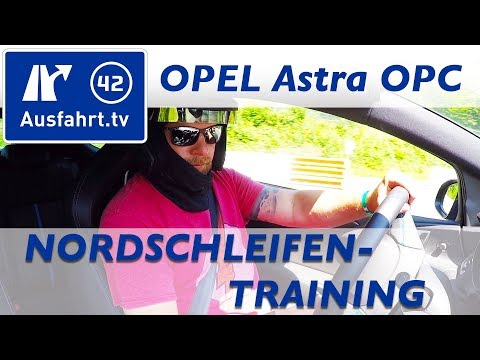 Nordschleifen Race Training im Opel Astra GTC OPC / erstes Mal Nürburgring / Fahrsicherheitstraining