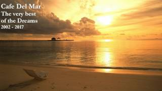 Cafe Del Mar - Dreams (The very best of) (fine session)
