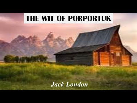 Learn English Through Story - The Wit of Porportuk by Jack London