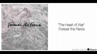 Watch Forever The Fierce The Heart Of War video
