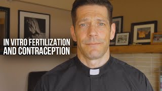 Catholic Teaching on IVF and Contraception Explained