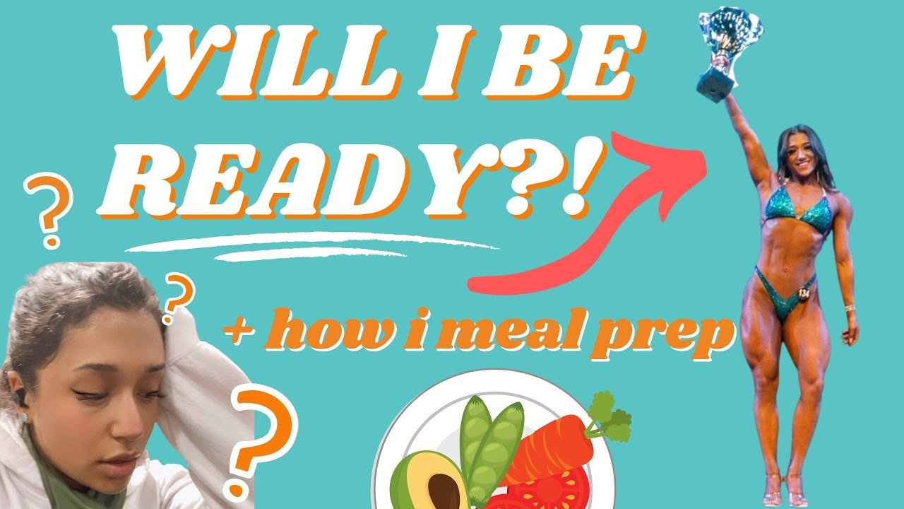 WILL I BE SHOW READY? | HOW I MEAL PREP ep.22