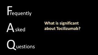 Medications Faq3: What Is Tocilizumab?