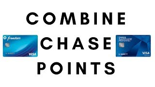 How to Combine Chase Ultimate Reward Points 2018