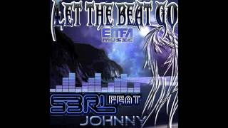 S3RL feat J0hnny - Let the Beat Go (On iTunes/Amazon!)