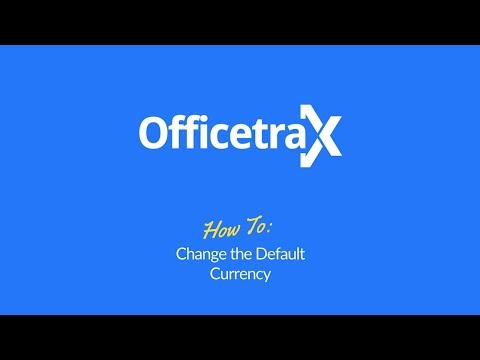 How to Change the Default Currency in Officetrax