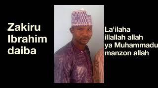Download lagu Zakiru Ibrahim daiba la'ilaha illallah allah ya Muhammadu manzon allah