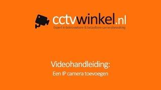 Videohandleiding: Een IP camera toevoegen