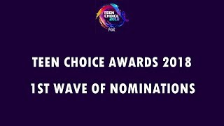 Teen Choice Awards 2018 - 1st wave of nomination