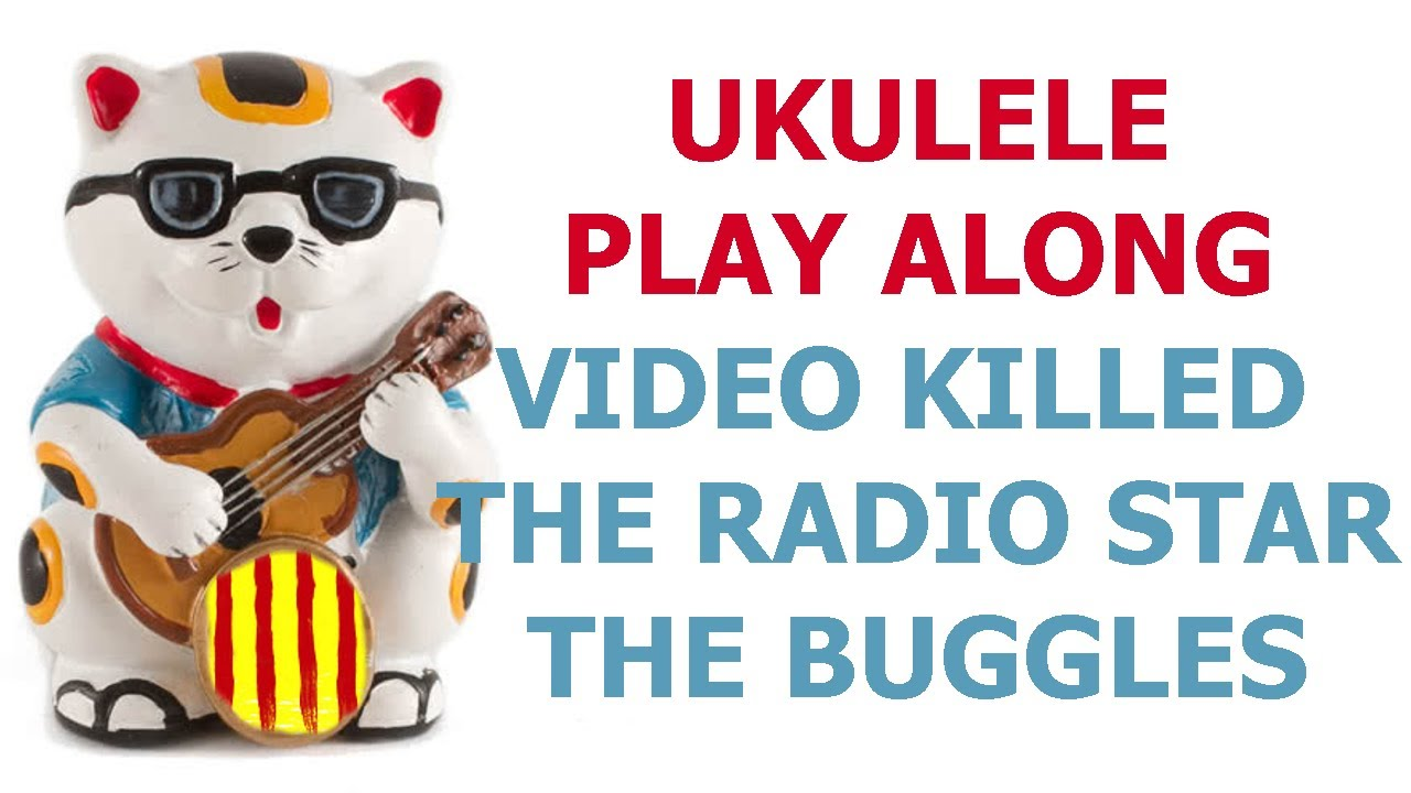 Video Killed The Radio Star The Buggles Ukulele Cover And Play