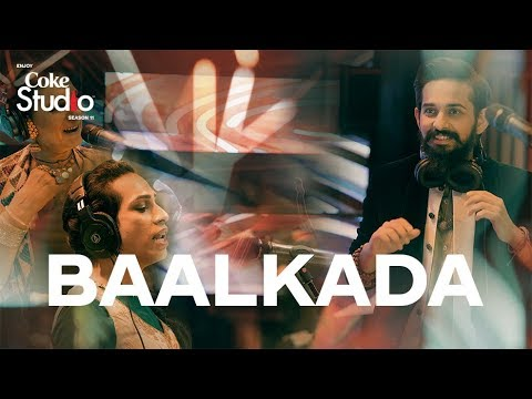 Baalkada, Lucky, Naghma & Jimmy Khan, Coke Studio Season 11, Episode 1.