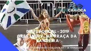 DESFILE OFICIAL 2019   INDEPENDENTE DA PRAÇA DA BANDEIRA