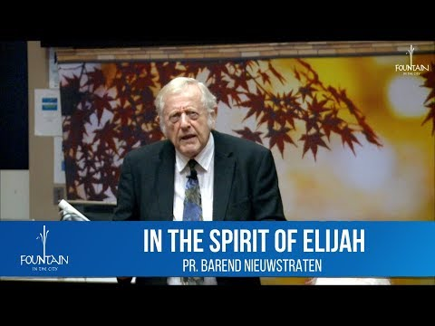 In the Spirit of Elijah by Pr. Barend Nieuwstraten