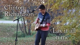 Lay It All On Me (Acoustic Live Loop Cover) - Rudimental Ft. Ed Sheeran - Clinton Richardson