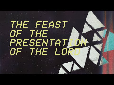 The Feast of the Presentation of the Lord