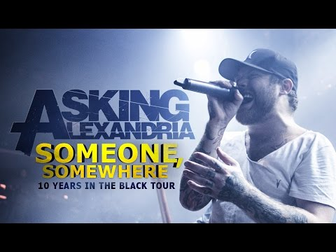 """Asking Alexandria - """"Someone, Somewhere"""" LIVE! 10 Years In The Black Tour"""