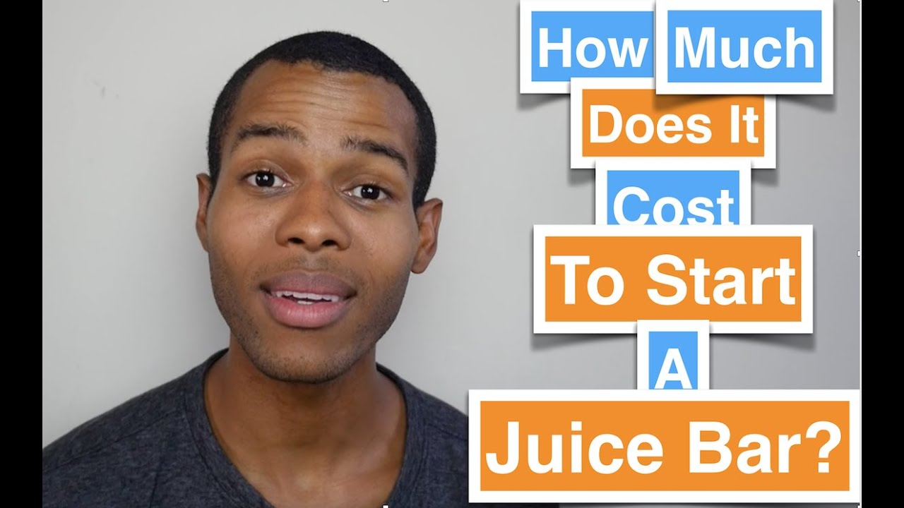 How much does it cost to start a juice bar youtube malvernweather Choice Image