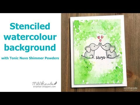 Stenciled Watercolour Background W/ Nuvo Shimmer Powders