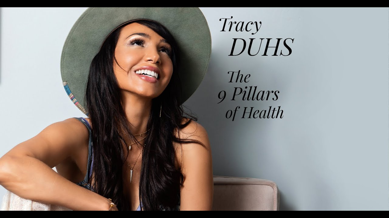 An Interview with Tracy Duhs: The 9 Pillars of Health