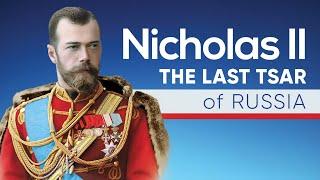 Nicholas II | The Last Tsar of Russia