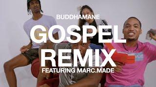 BUDDHAMANE- GOSPEL REMIX ft. MARC.MADE (Official Music Video)