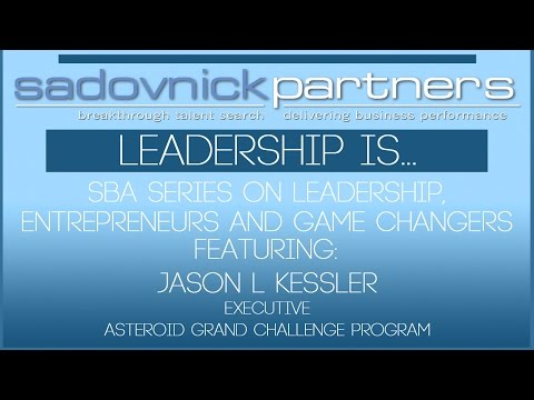 Jason L Kessler - Asteroid Grand Challenge Program Executive - Leadership Is