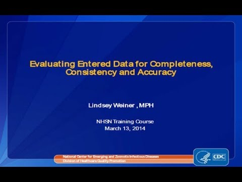 Evaluating Entered Data for Completeness, Consistency and Accuracy.