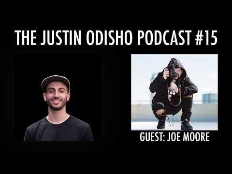 The Justin Odisho Podcast #15: How Joe Moore Became 2 Chainz Personal Photographer
