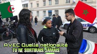 AVEC QUELLE NATIONALITÉ TU NE SORTIRAIS JAMAIS ?🇩🇿🇲🇦🇨🇵 -Micro Trottoir