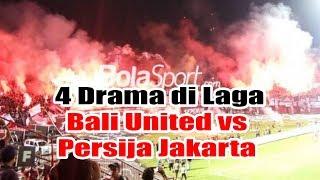 Download Video 4 Drama di Laga Bali United vs Persija Jakarta MP3 3GP MP4