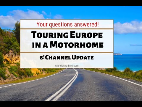 Motorhome Travel in Europe-  YOUR Questions answered! Tips, tricks & channel update