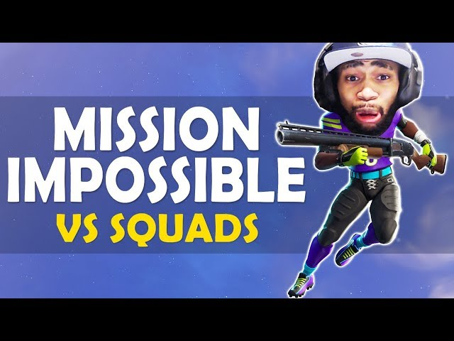 MISSION IMPOSSIBLE VS SQUADS...
