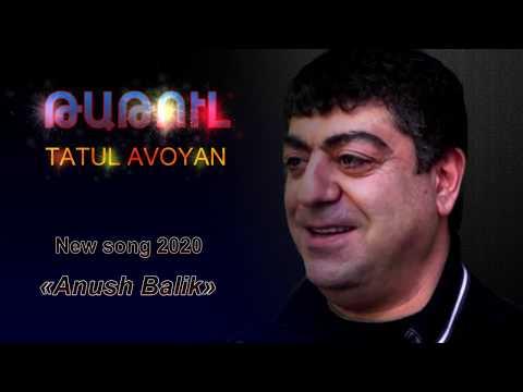 Tatul Avoyan - «Anush Balik»  🆕 2020