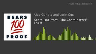 Bears 100 Proof - The Coordinators' Show